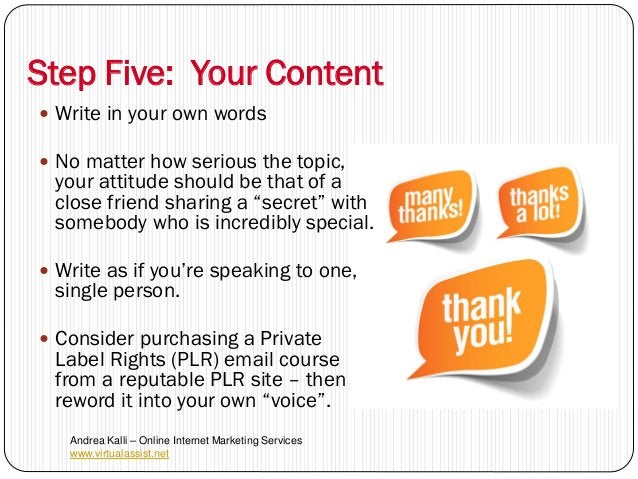 Step Five: Your Content Write in your own words No matter how serious the topic, your attitude should be that of a close...