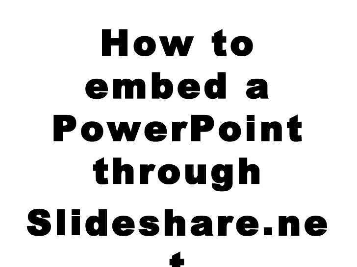 How to embed a PowerPoint through Slideshare.net using ning.com