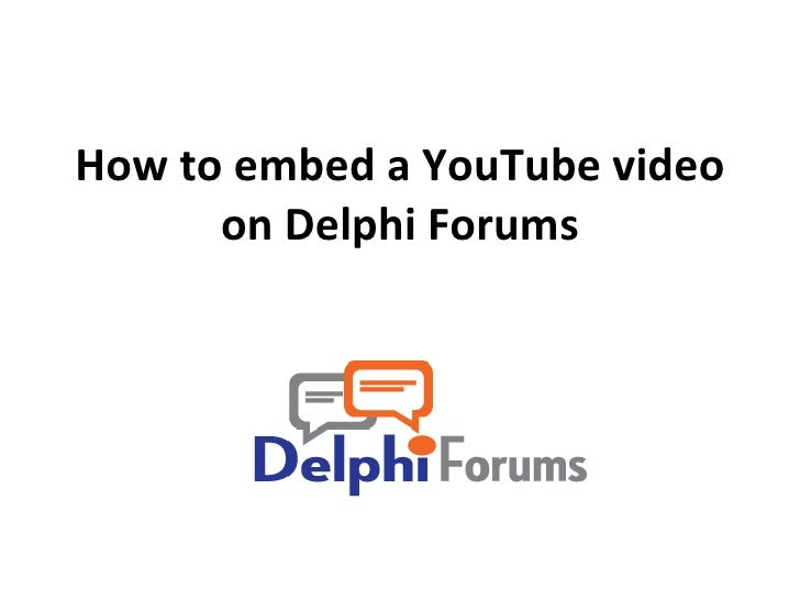 How to embed a YouTube video on Delphi Forums
