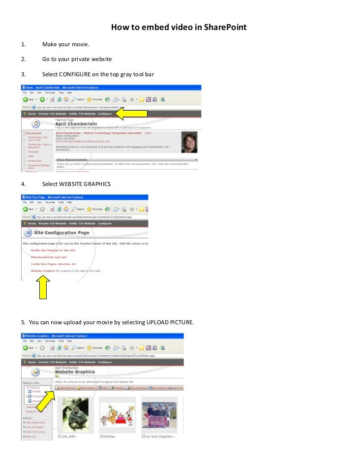 How to embed video in SharePoint 1.     Make your movie.  2.     Go to your private website  3.     Select CONFIGURE on th...