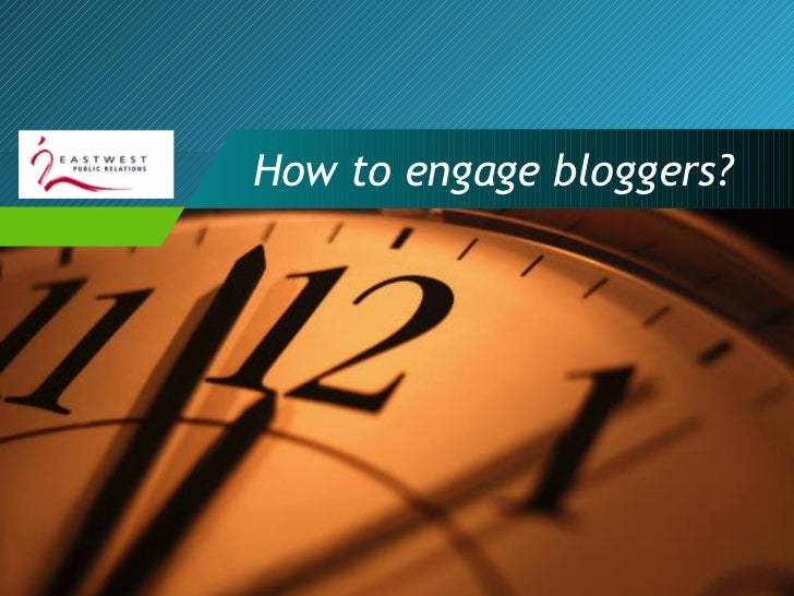 How to engage bloggers?