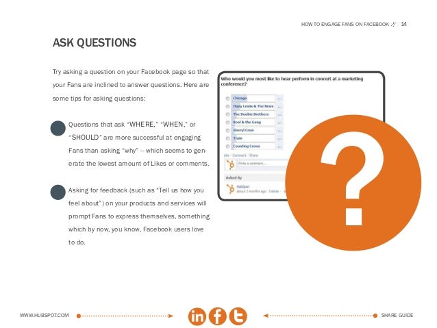 How to engage fans on facebook   14          ASK QUESTIONS          Try asking a question on your Facebook page so that   ...