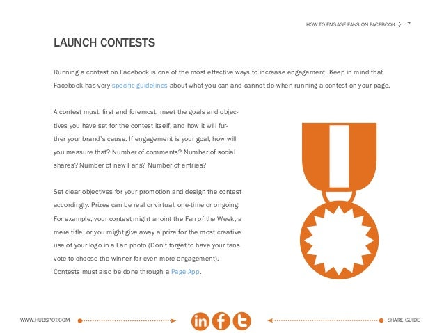How to engage fans on facebook    7          LAUNCH contests          Running a contest on Facebook is one of the most eff...
