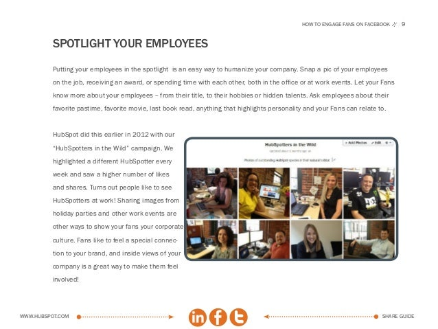 How to engage fans on facebook     9          Spotlight your employees          Putting your employees in the spotlight is...