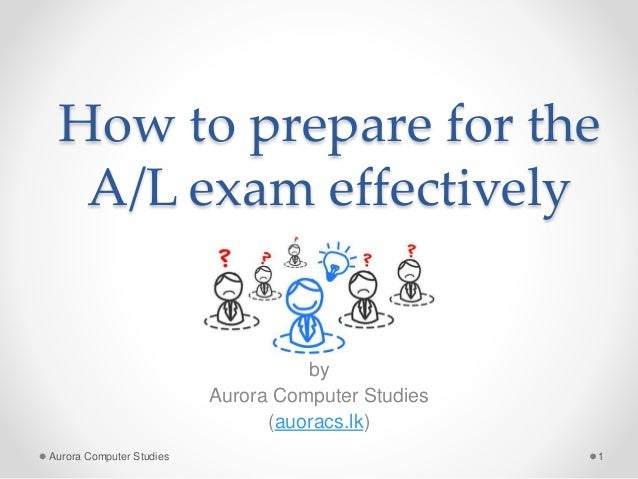 How to prepare for the A/L exam effectively by Aurora Computer Studies (auoracs.lk) Aurora Computer Studies 1