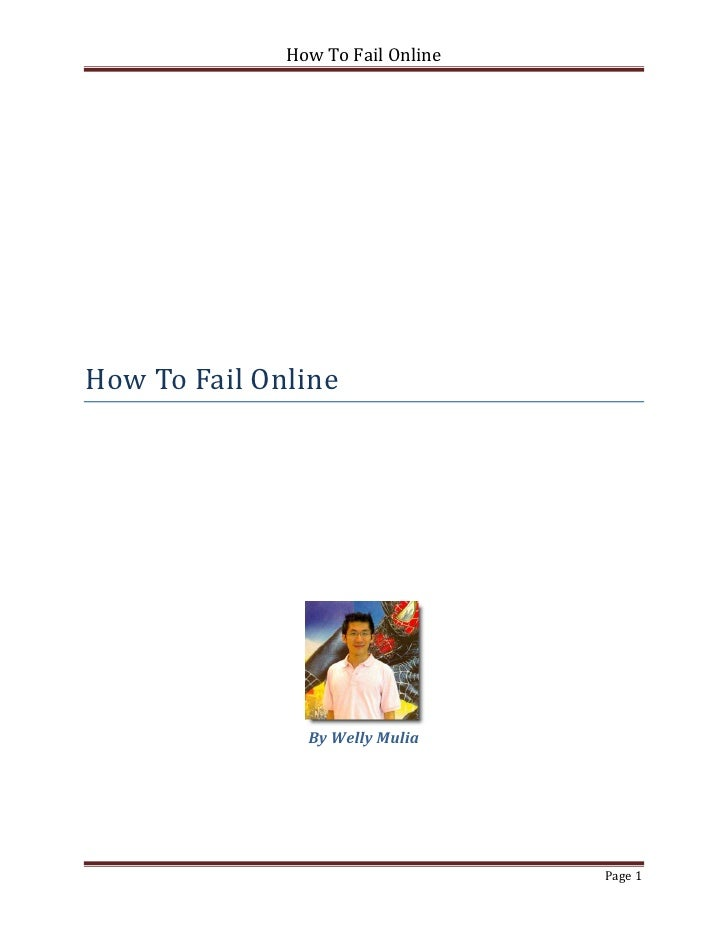 How To Fail OnlineHow To Fail Online                By Welly Mulia                                   Page 1