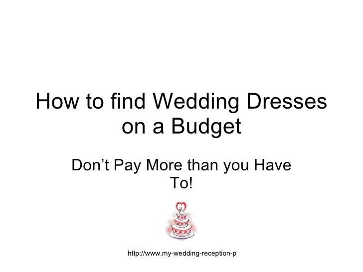 How to find Wedding Dresses on a Budget Don't Pay More than you Have To!