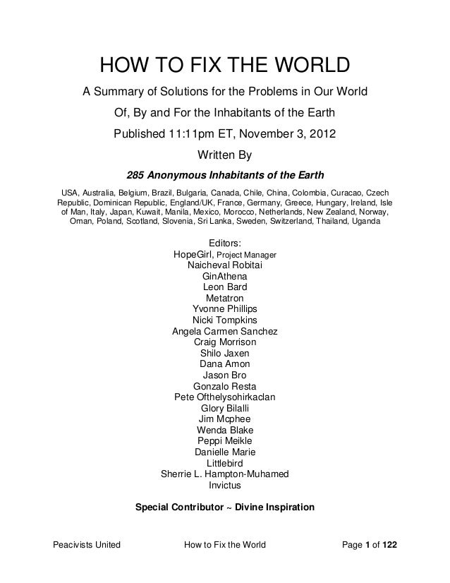 Peacivists United How to Fix the World Page 1 of 122 HOW TO FIX THE WORLD A Summary of Solutions for the Problems in Our W...