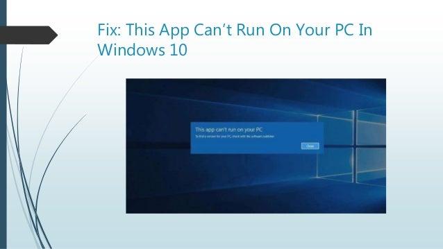 How To Fix This App Can\u0027t Run On Your PC In Windows 10