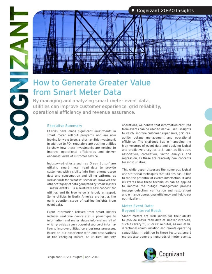 • Cognizant 20-20 InsightsHow to Generate Greater Valuefrom Smart Meter DataBy managing and analyzing smart meter event da...