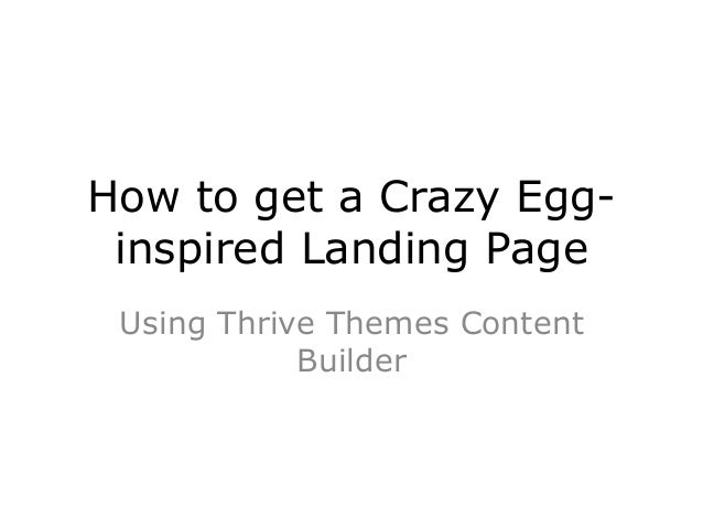 How to get a Crazy Egg- inspired Landing Page Using Thrive Themes Content Builder