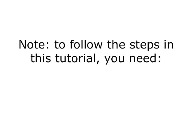 Note: to follow the steps in this tutorial, you need: