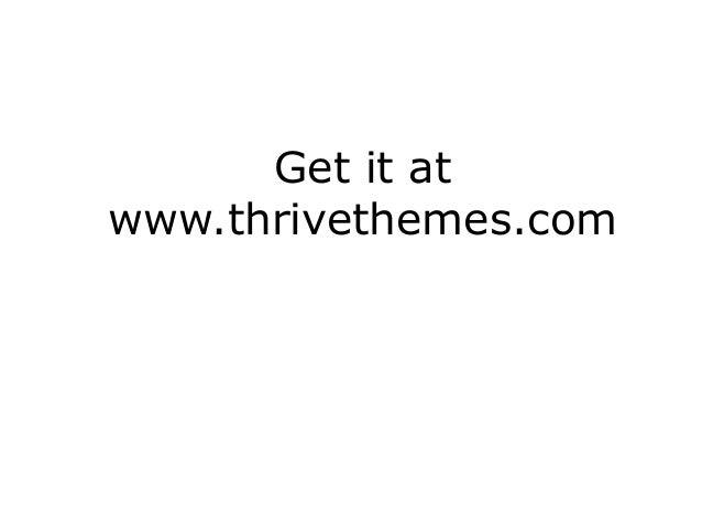 Get it at www.thrivethemes.com