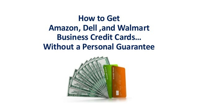How to get amazon dell and walmart business credit cards for Walmart business credit cards