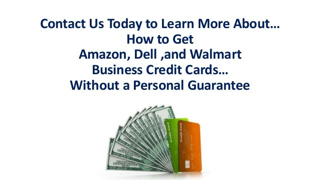 How to get amazon dell and walmart business credit cards credit 50 reheart Gallery