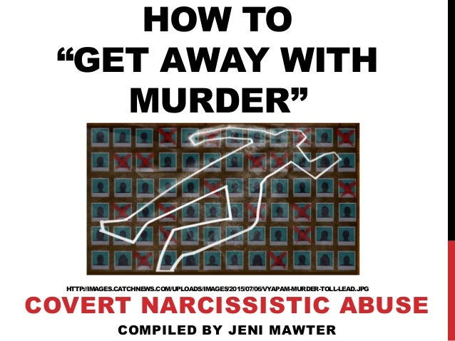 "HOW TO ""GET AWAY WITH MURDER"" HTTP://IMAGES.CATCHNEWS.COM/UPLOADS/IMAGES/2015/07/06/VYAPAM-MURDER-TOLL-LEAD.JPG COVERT NAR..."