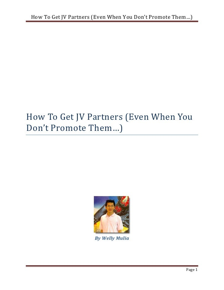 How To Get JV Partners (Even When You Don't Promote Them…)How To Get JV Partners (Even When YouDon't Promote Them…)       ...