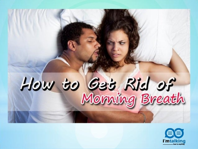 How to get rid of morning breath