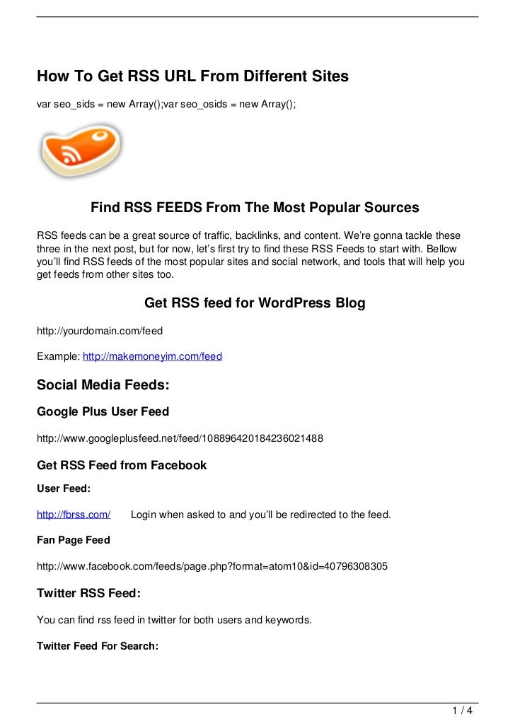 How To Get RSS URL From Different Sitesvar seo_sids = new Array();var seo_osids = new Array();             Find RSS FEEDS ...