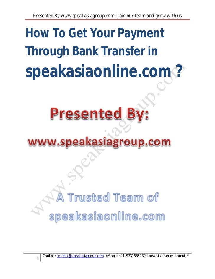 Presented By www.speakasiagroup.com : Join our team and grow with usHow To Get Your PaymentThrough Bank Transfer inspeakas...