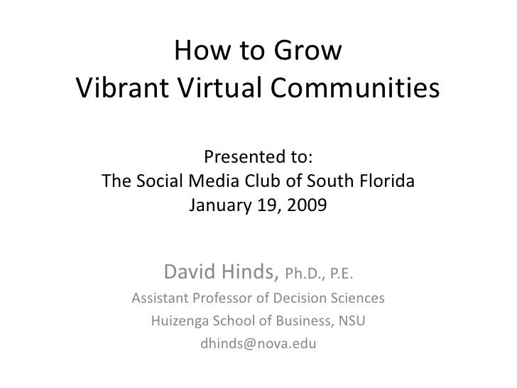 How to Grow Vibrant Virtual Communities                Presented to:  The Social Media Club of South Florida             J...