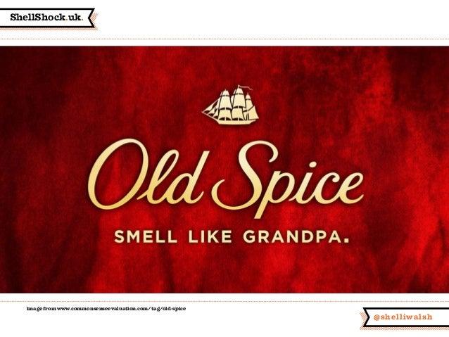 ShellShock.uk. @shelliwalsh image from www.commonsenseevaluation.com/tag/old-spice