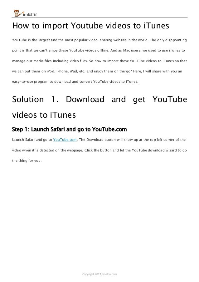 Copyright 2013, Imelfin.com How to import Youtube videos to iTunes YouTube is the largest and the most popular video-shari...