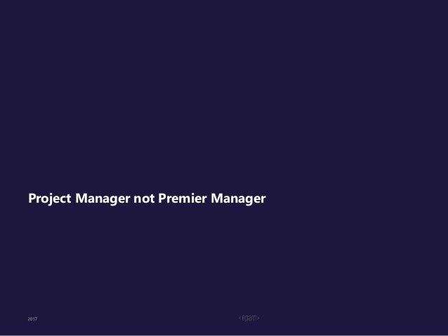 Project Manager not Premier Manager