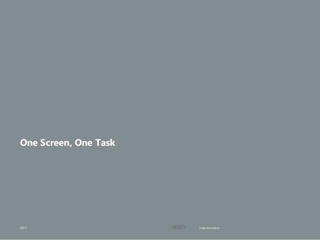 Improvements2017 One Screen, One Task