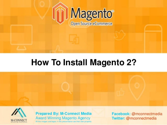 How to Add CONTACT Form in Magento? Prepared By: M-Connect Media Award Winning Magento Agency All the images and logos in ...