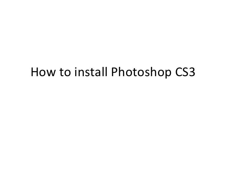 How to install Photoshop CS3