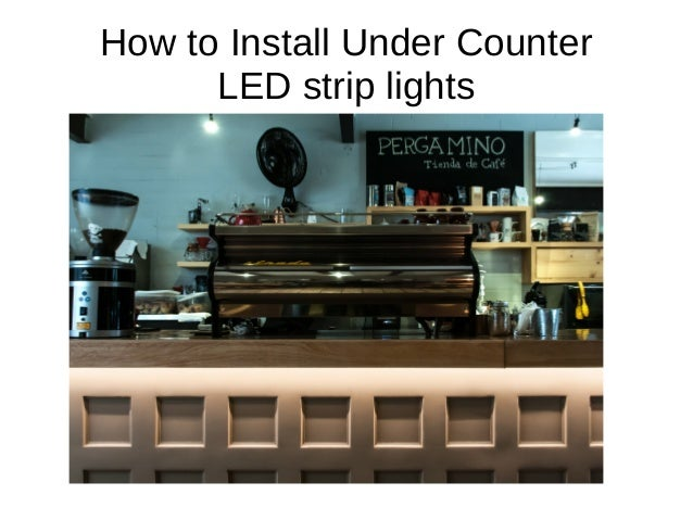 under counter led strip lights howtoinstallundercounterledstriplights1638jpgcbu003d1425568860 how to install under counter led strip lights