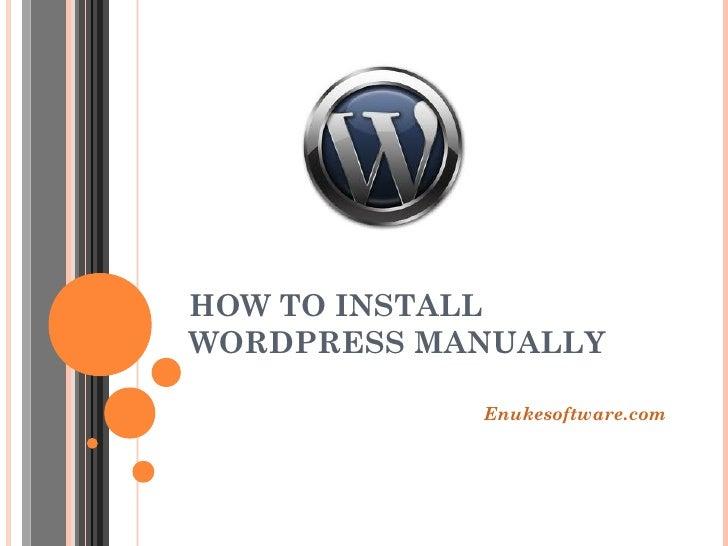 HOW TO INSTALLWORDPRESS MANUALLY            Enukesoftware.com