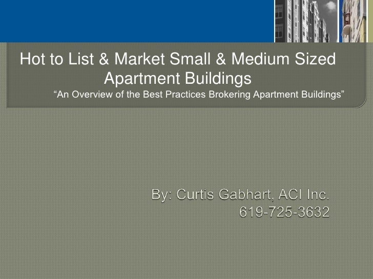"""Hot to List & Market Small & Medium Sized             Apartment Buildings     """"An Overview of the Best Practices Brokering..."""