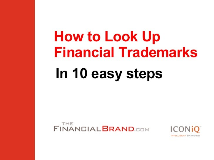 How to Look Up Financial Trademarks In 10 easy steps