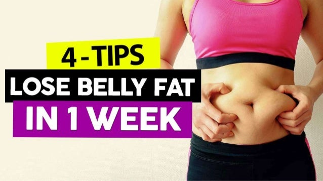 How To Lose Belly Fat In 1 Week 4 Powerful Tips