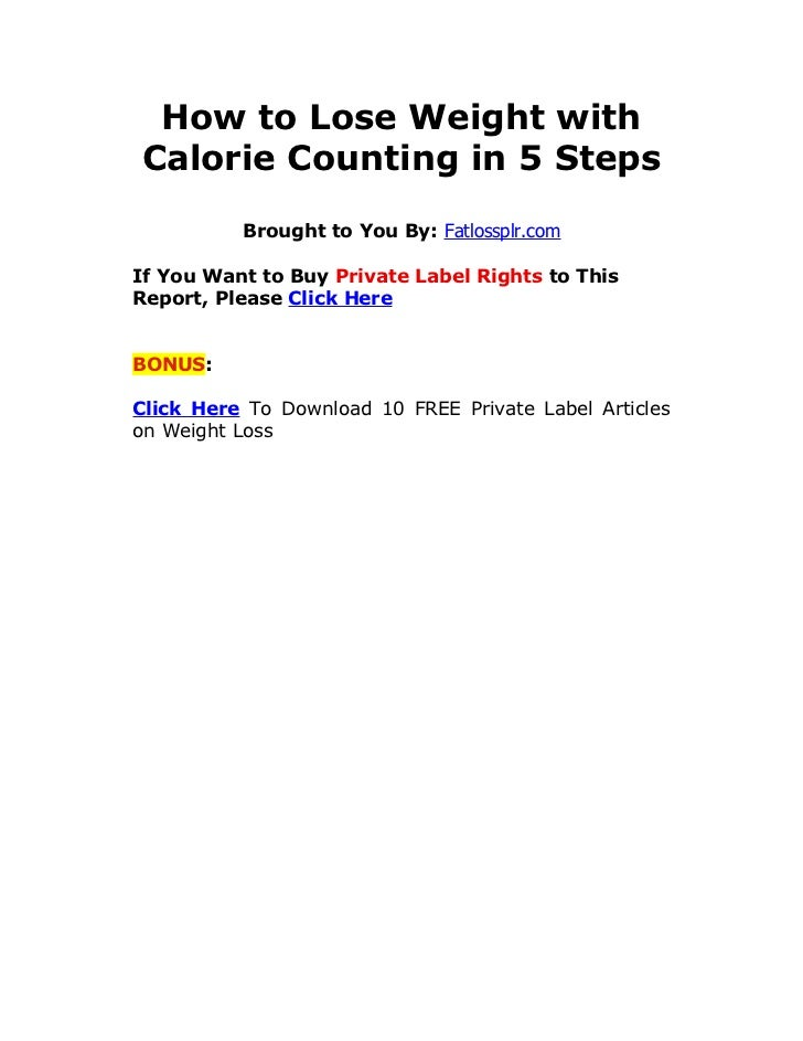 How to Lose Weight withCalorie Counting in 5 Steps          Brought to You By: Fatlossplr.comIf You Want to Buy Private La...
