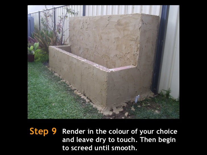 Step 9 Render in the colour of your choice and leave dry to touch. Then begin to screed until smooth.