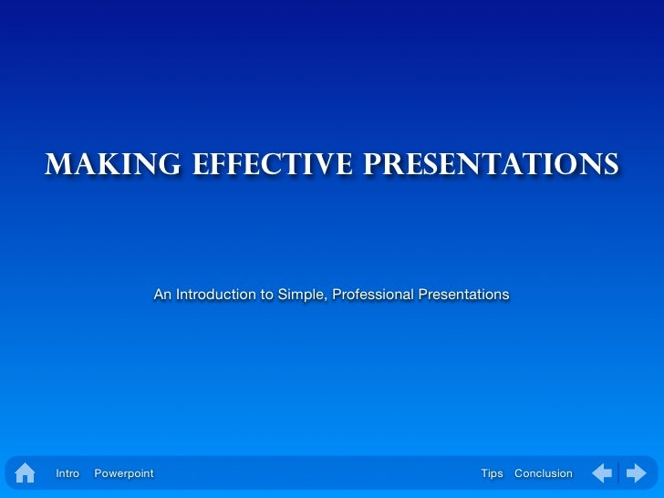 Making Effective Presentations                         An Introduction to Simple, Professional Presentations     Intro   P...
