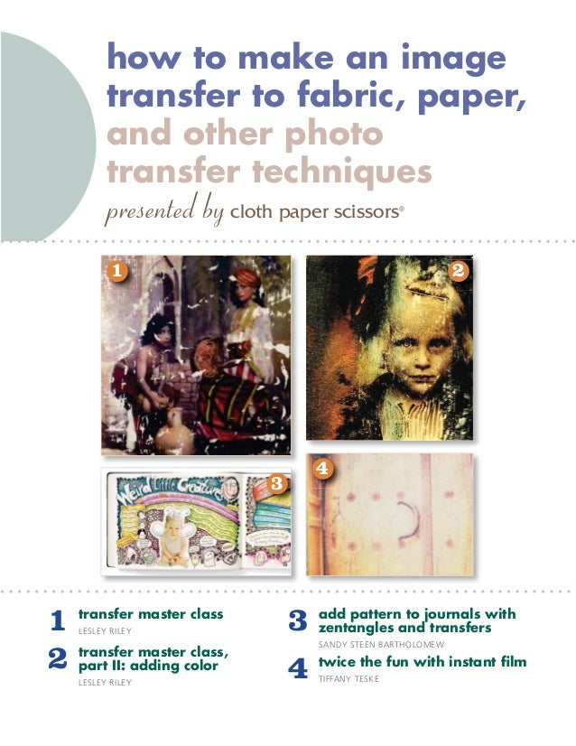 how to make an image          transfer to fabric, paper,          and other photo          transfer techniques          pr...