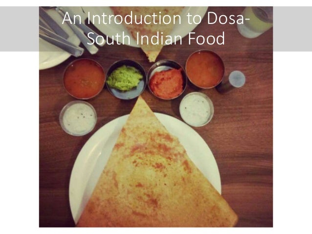 Introduction origin and history of dosa south indian food recipe dosa south indian cuisine an introduction to dosa south indian food forumfinder Image collections