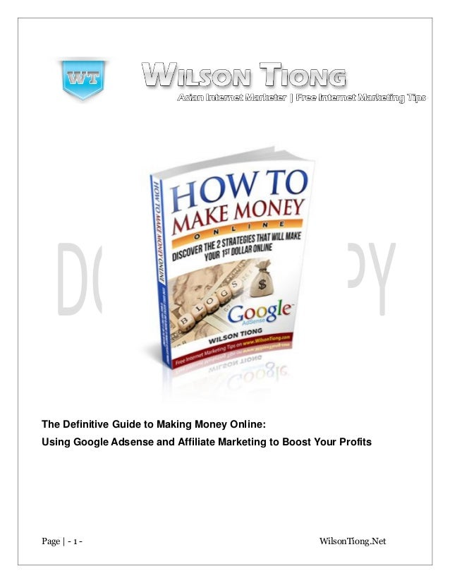 The Definitive Guide to Making Money Online: Using Google Adsense and Affiliate Marketing to Boost Your Profits  Page | - ...