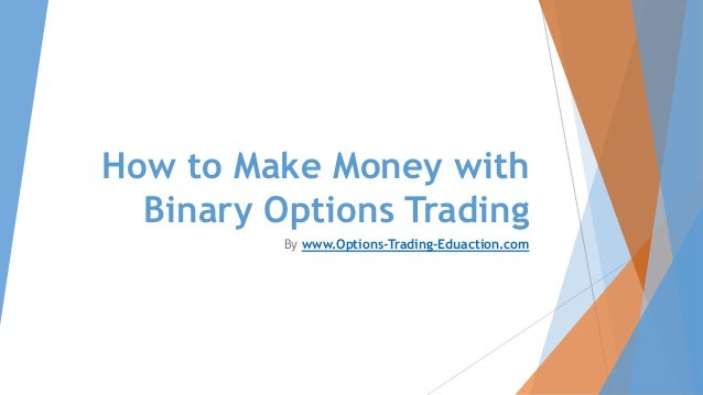 How do binary options traders make money