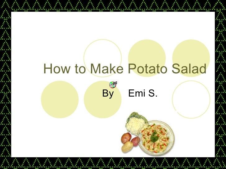 How to Make Potato Salad By Emi S.
