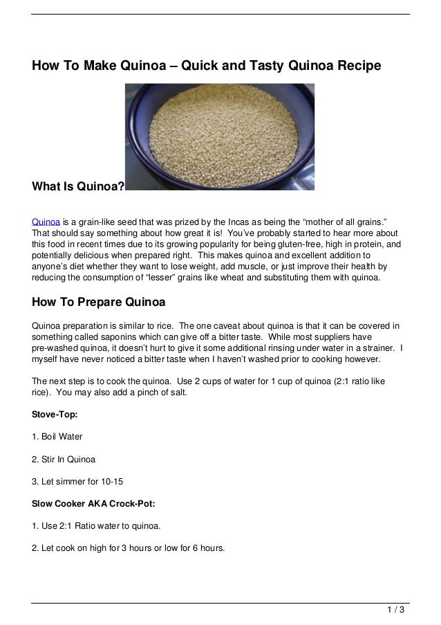 How To Make Quinoa – Quick and Tasty Quinoa RecipeWhat Is Quinoa?Quinoa is a grain-like seed that was prized by the Incas ...