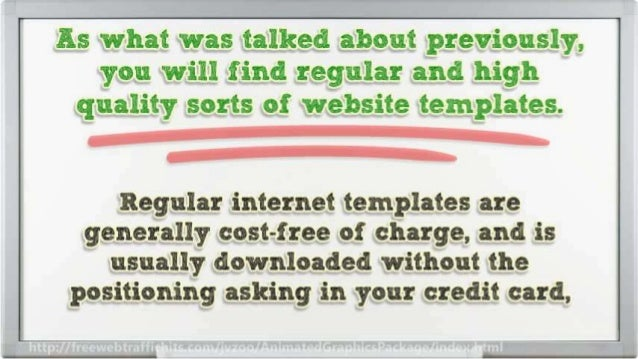 Is what was talked about previously,  you Will find regular and high quality sorts of website templates.        Regular in...