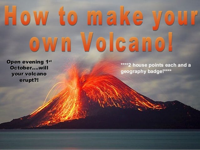 Open evening 1st October….will your volcano erupt?!  ****2 house points each and a geography badge!****