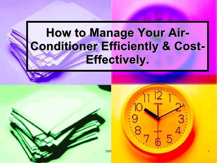 How to Manage Your Air-Conditioner Efficiently & Cost-Effectively.