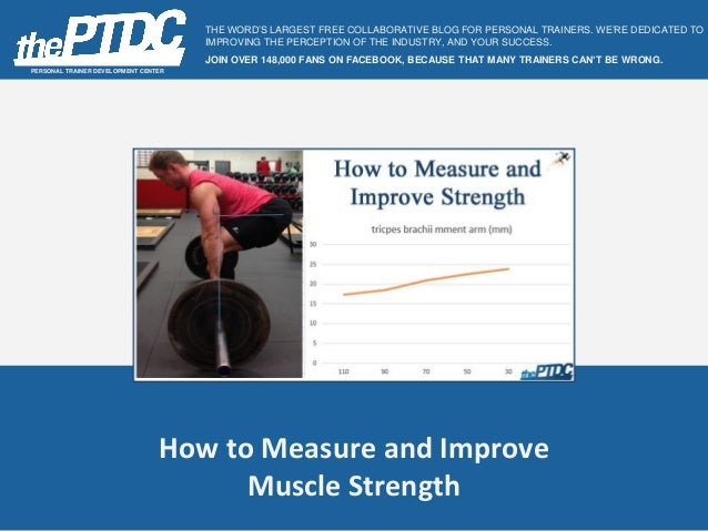 How to Measure and Improve Muscle Strength PERSONAL TRAINER DEVELOPMENT CENTER THE WORD'S LARGEST FREE COLLABORATIVE BLOG ...