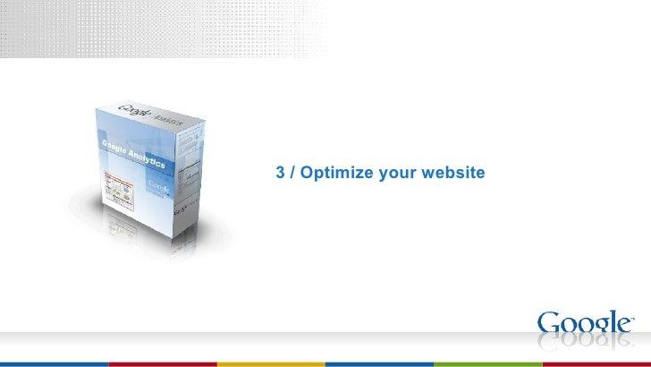 <ul><li>3 / Optimize your website </li></ul>